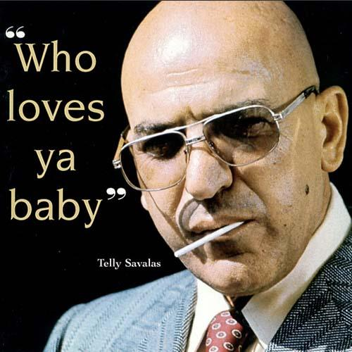 Telly Savalas: Who Loves Ya, Baby? | writingasaprofession